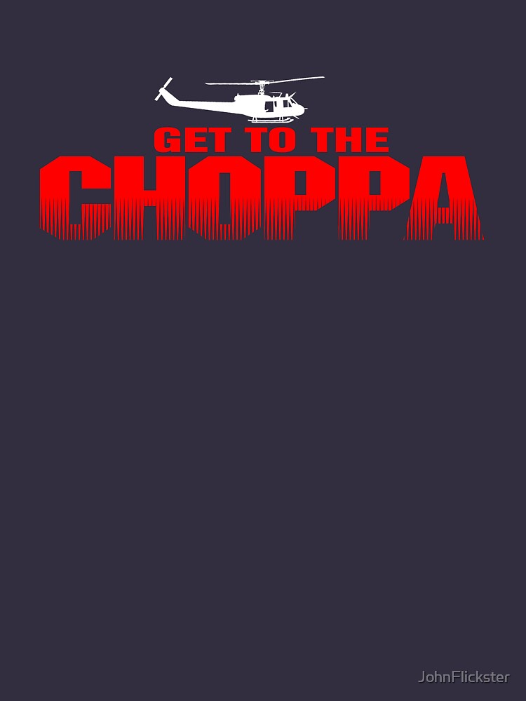 GET TO THE CHOPPA - Predator Parody  | Unisex T-Shirt