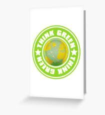 Think_Green Greeting Card