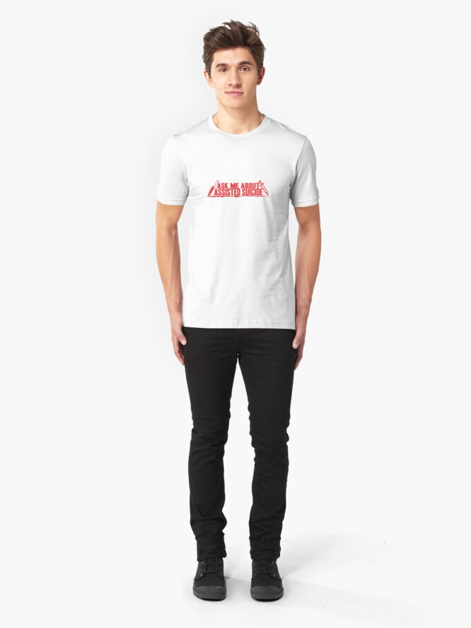 Alternate view of Ask Me About Assisted Suicide Slim Fit T-Shirt