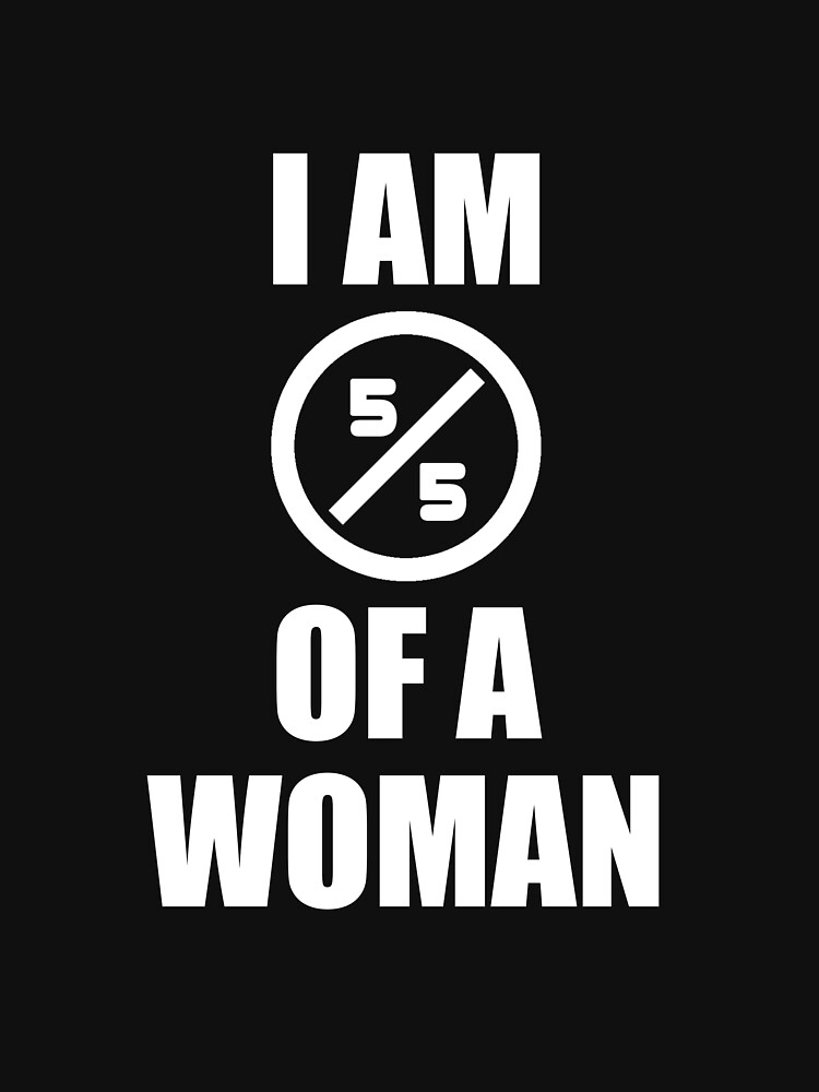 I Am a Woman, 5/5 of a woman Black Pride and Equality Design by richtatejr