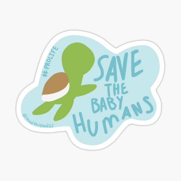 save the baby humans Sticker