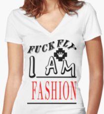 Fuck Fly I Am Fashion | FreshThreadShop.com Women's Fitted V-Neck T-Shirt