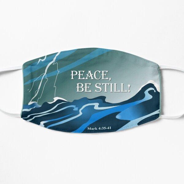 Peace, Be Still Flat Mask