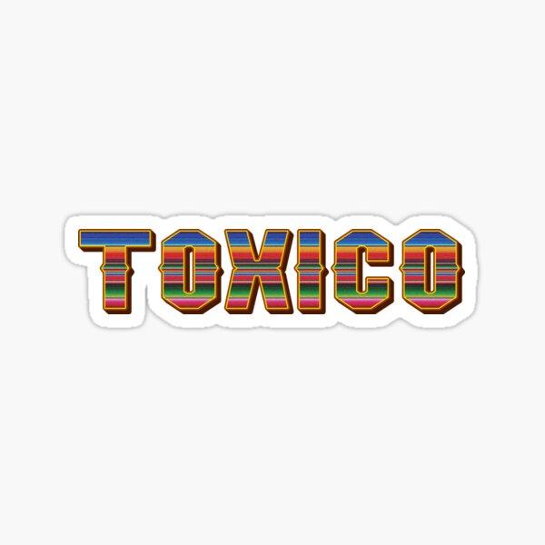 Toxico Serape Sarape Jorongo Mexico Latina Mexican  Sticker