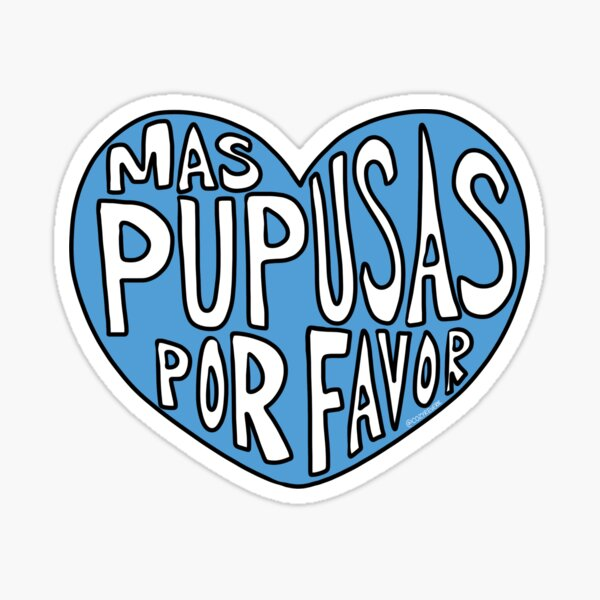 Mas Pupusas Por Favor - Blue Heart Sticker