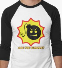 Are you Serious? T-Shirt