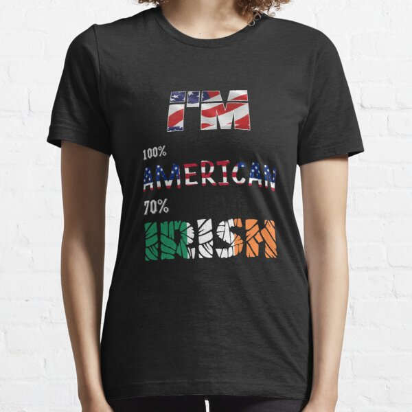 im 100 american 70 irish Essential T-Shirt