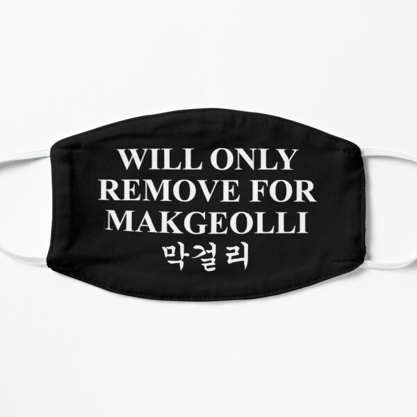 Will Only Remove For Makgeolli Mask