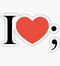 I love semicolon Sticker