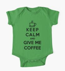 Keep Calm And Give Me Coffee One Piece - Short Sleeve