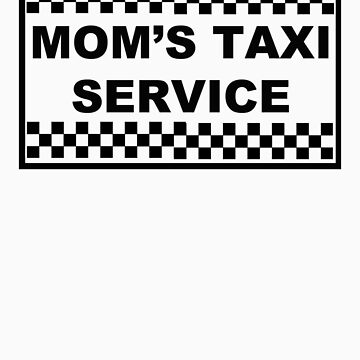MOM'S TAXI SERVICE by puchella