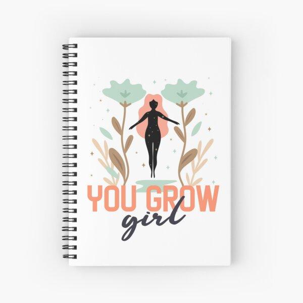 You Grow Girl Flower Theme Spiral Notebook