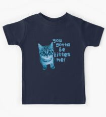 Are You Kitten Me? Kinder T-Shirt
