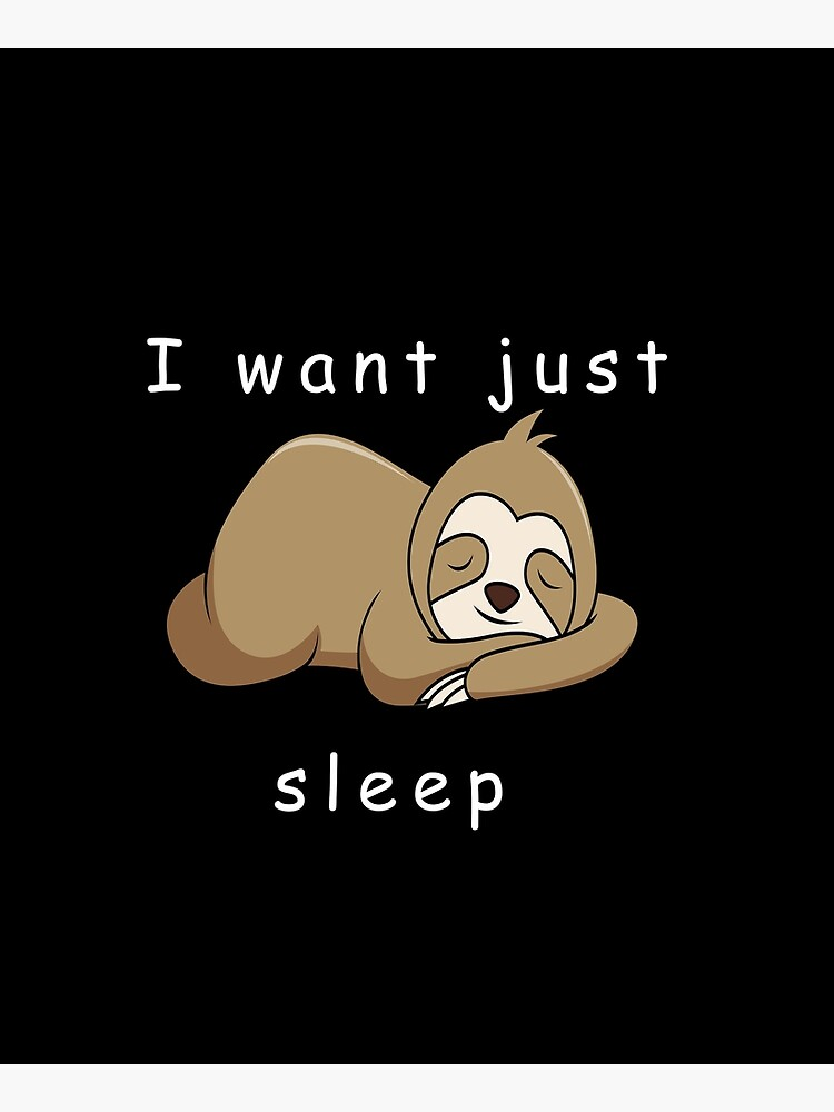 I want just sleep sloth by huschelinchen