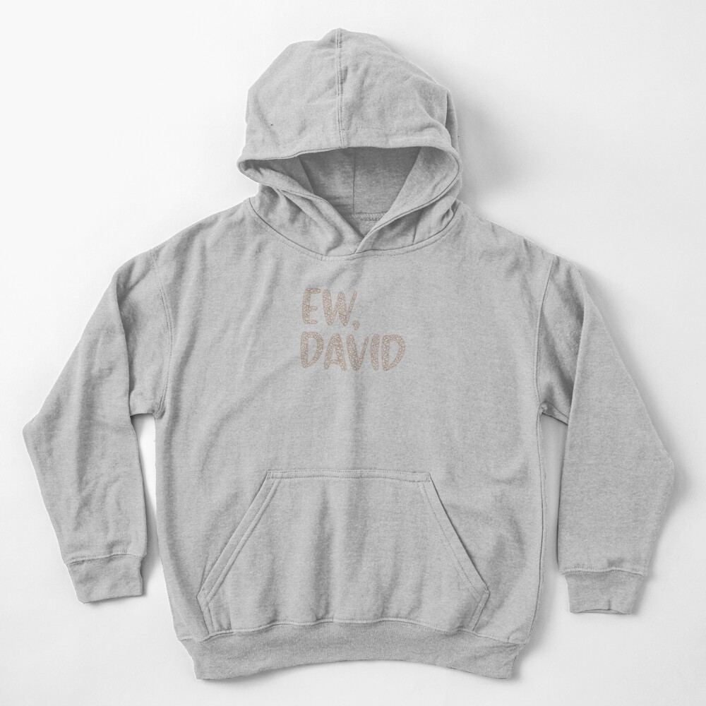 Ew, David. The Leopard Print iconic Schitt's Creek Alexis Rose to David Rose quote Kids Pullover Hoodie