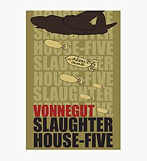 Slaughter House Five Photographic Print