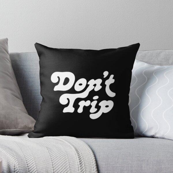 Don't Trip Throw Pillow