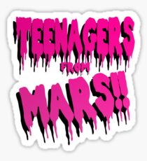 Teenagers from Mars Sticker