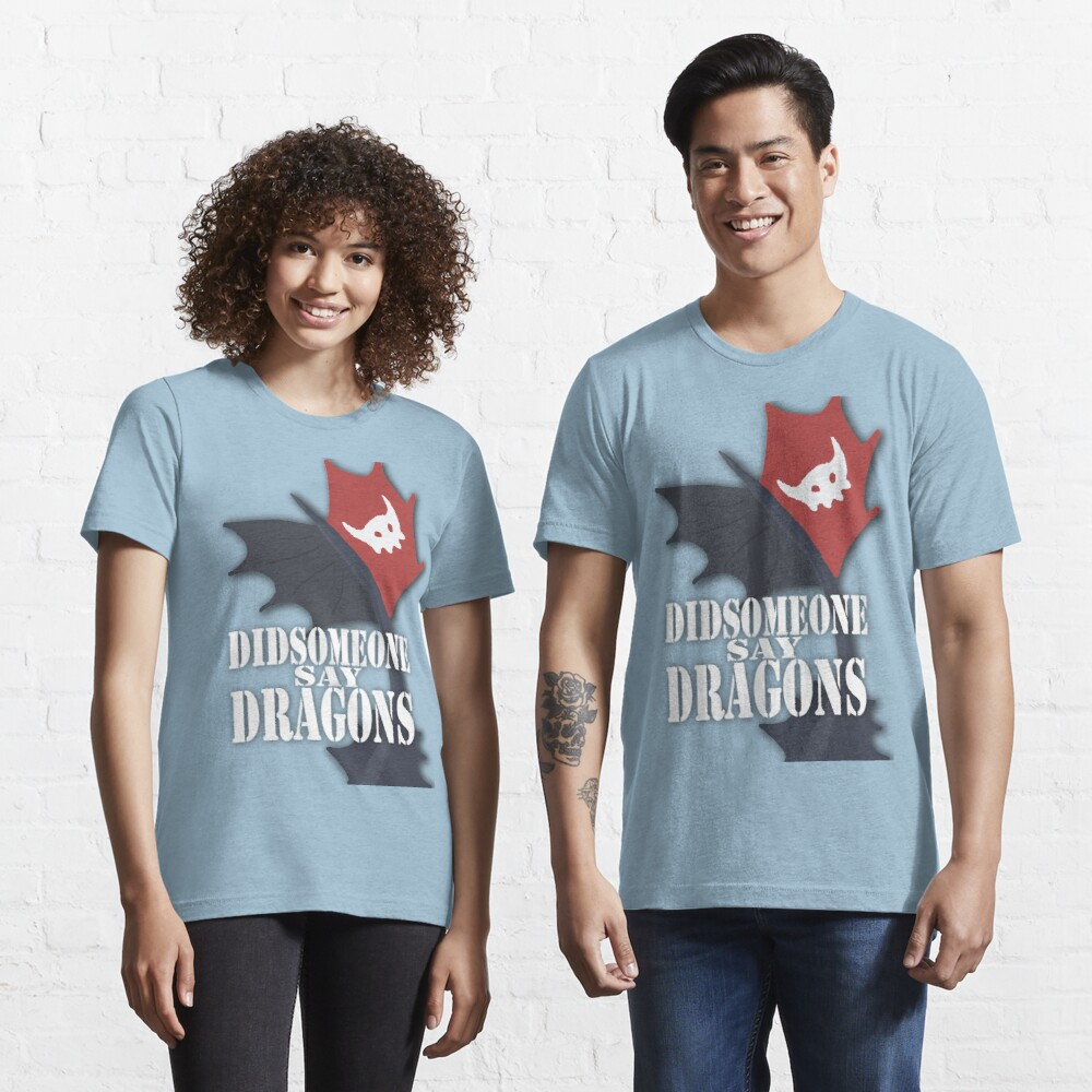 """Did Someone Say ""DRAGONS"" HTTYD Fandom Tee Essential T-Shirt"