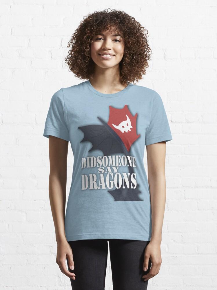 "Alternate view of ""Did Someone Say ""DRAGONS"" HTTYD Fandom Tee Essential T-Shirt"