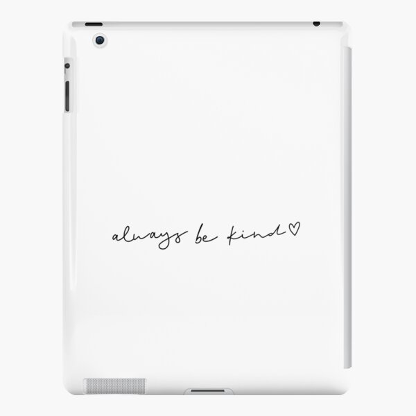 Always Be Kind - Heart iPad Snap Case