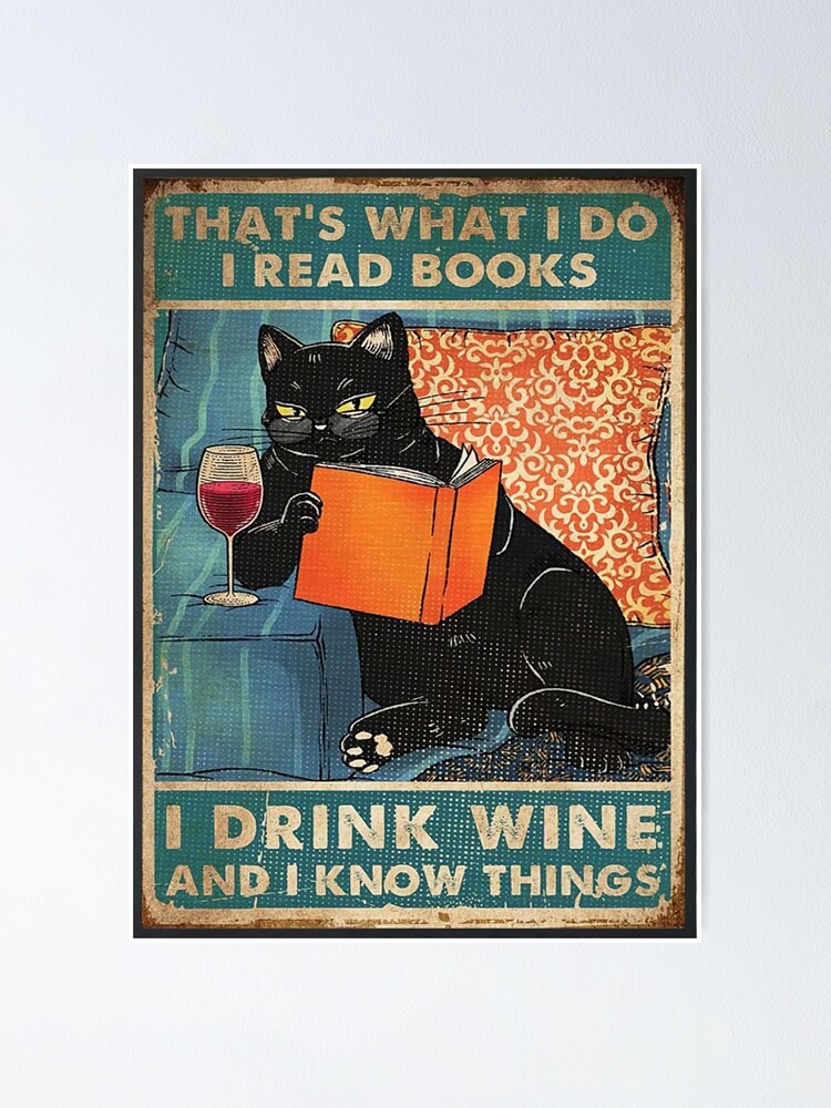 Alternate view of That's what i do I read books I drink wine and I know things  Poster