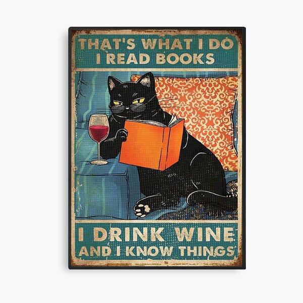 Das ist was ich tue Ich lese Bücher Ich trinke Wein und ich weiß Dinge Leinwanddruck