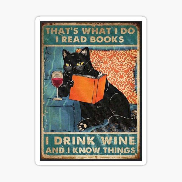 C'est ce que je faisJe lis des livresJe bois du vin et je sais des choses Sticker