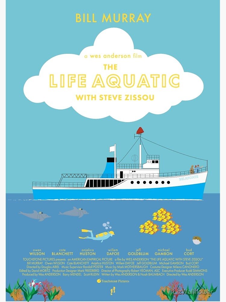 The Life Aquatic with Steve Zissou Poster by LizWallflower