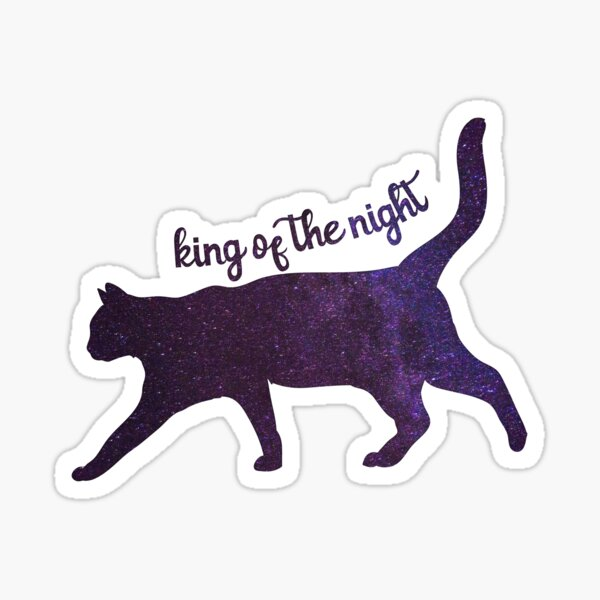 king of the night Sticker