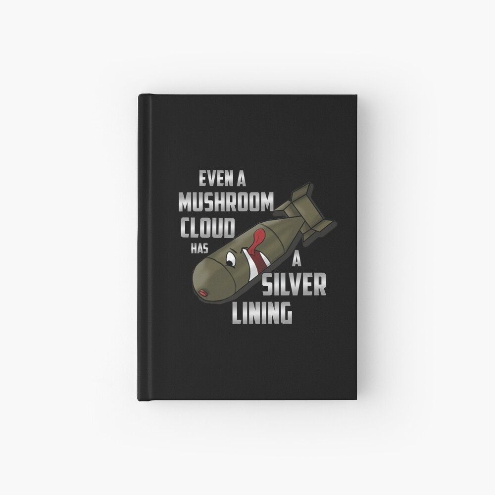Even a mushroom cloud has a silver lining bomb design Hardcover Journal