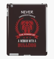 Never underestimate the power of a Woman with a Bulldog iPad Case/Skin