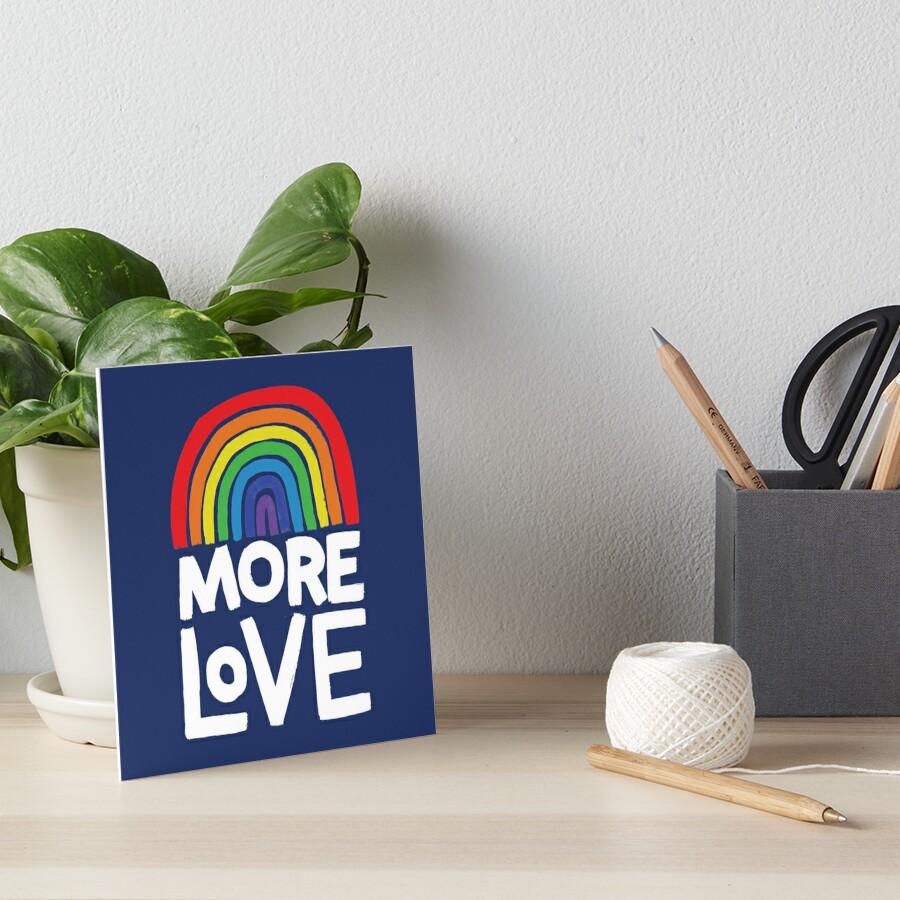 more love Art Board Print