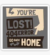 You're lost , go back home (404 ERROR) Sticker