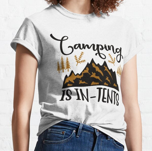 Camping is In-tents Classic T-Shirt