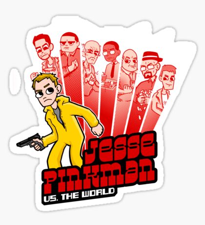 Jesse Pinkman vs. the world! Sticker
