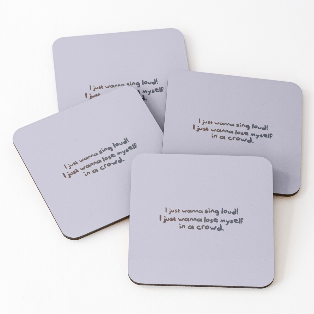 Sing Loud, Lose Myself in a Crowd! - Troye Design Coasters (Set of 4)