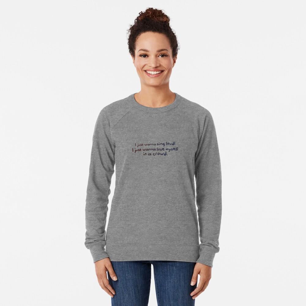 Sing Loud, Lose Myself in a Crowd! - Troye Design Lightweight Sweatshirt