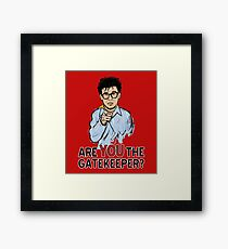 Are You the Gatekeeper? Framed Print