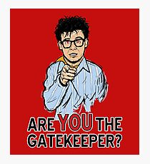 Are You the Gatekeeper? Photographic Print