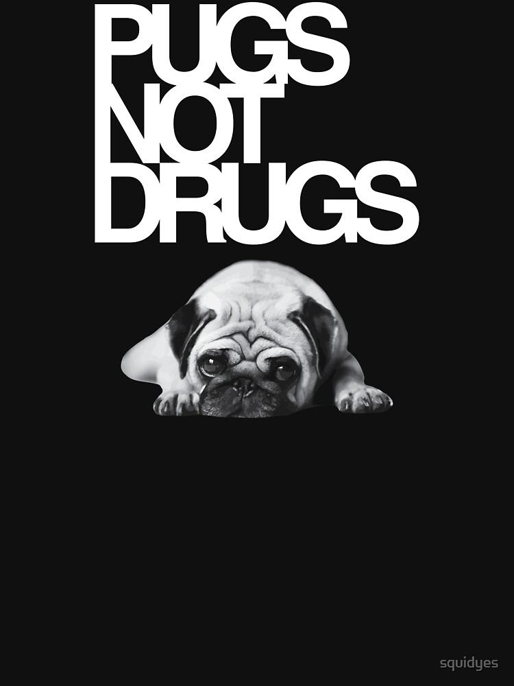 Pugs not drugs | Women's T-Shirt