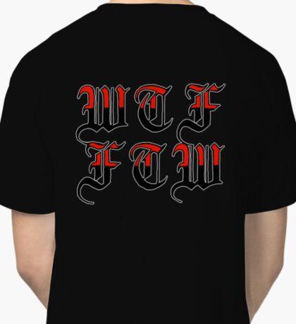 wtf, ftw Classic T-Shirt