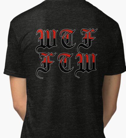wtf, ftw Tri-blend T-Shirt