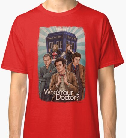 Who's Your Doctor? Classic T-Shirt