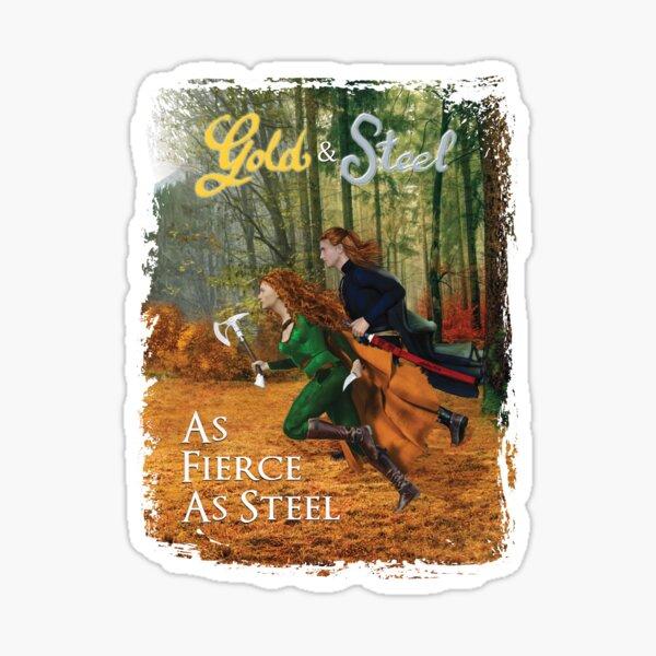 As Fierce as Steel Sticker