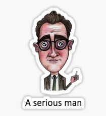 A Serious Man Sticker