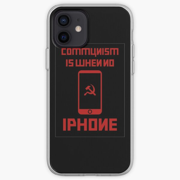 Communism Is When No iPhone iPhone Soft Case