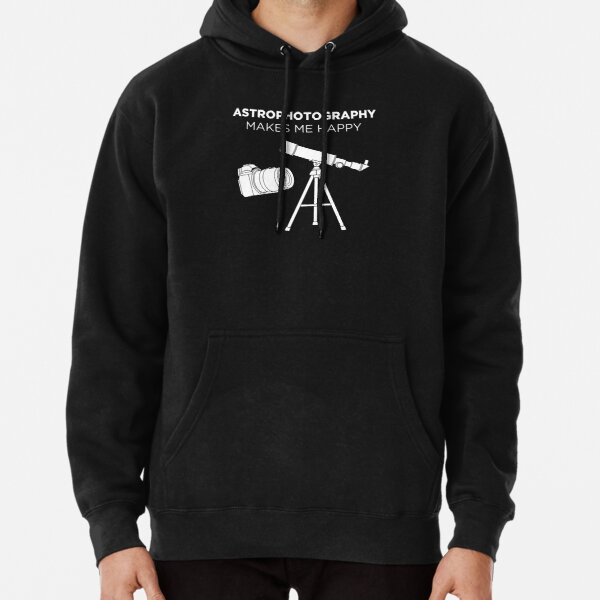 Astrophotography Makes Me Happy Photographer print Pullover Hoodie