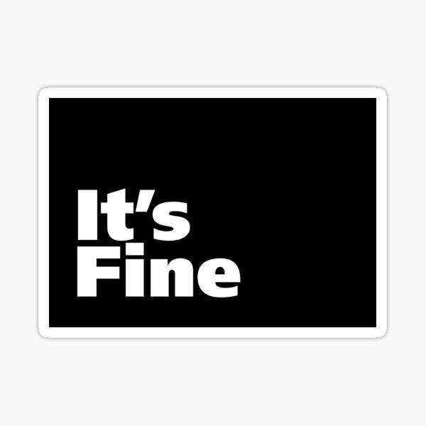 It's Fine Sticker