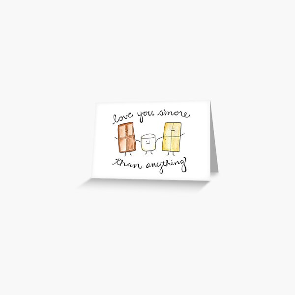 Love you s'more than anything Greeting Card